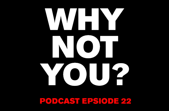 Why Not You? Get Busy Living Podcast episode 22