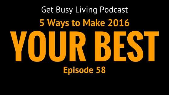 5 Ways to Make 2016 Your Best Year Yet