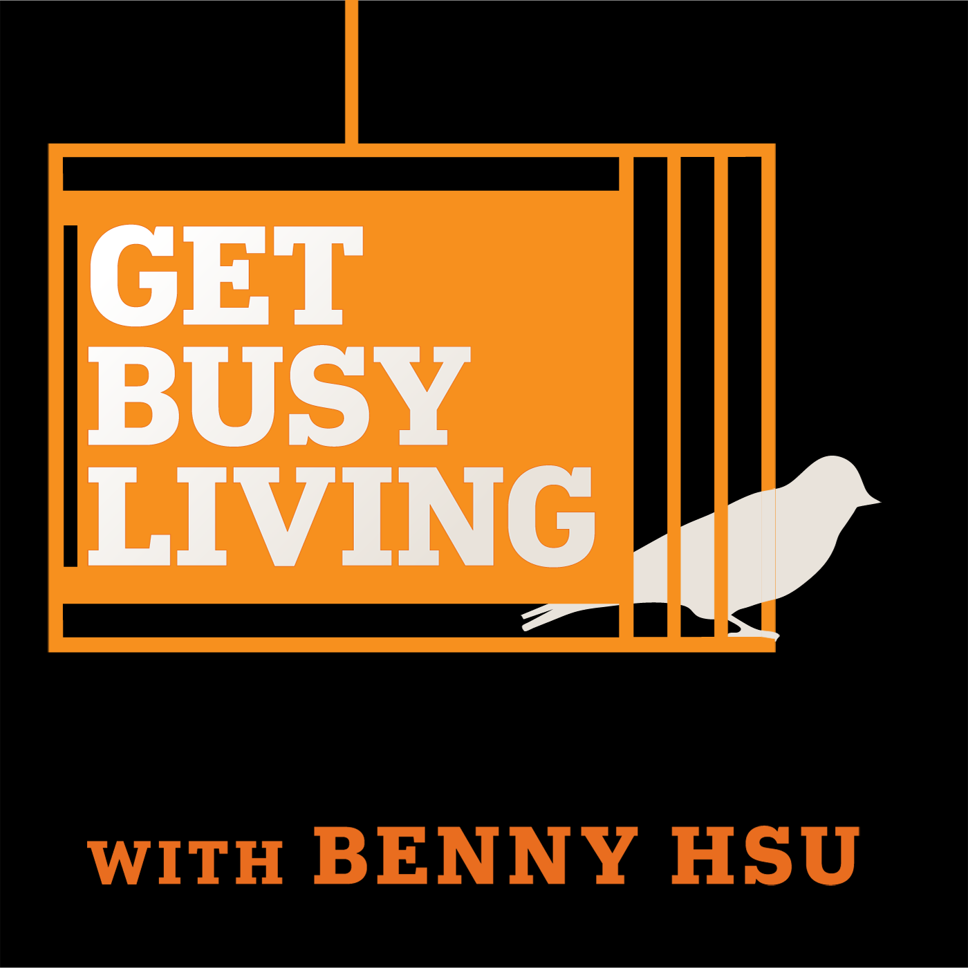 Get Busy Living with Benny Hsu : Self Help | Lifestyle | Business | Success | Happiness